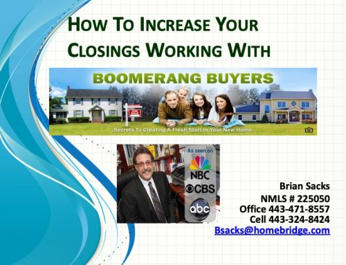 How To Increase Your Closings Working With Boomerang Buyers